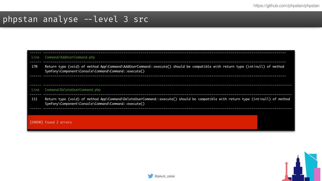 @jakub_zalas phpstan analyse --level 3 src http...