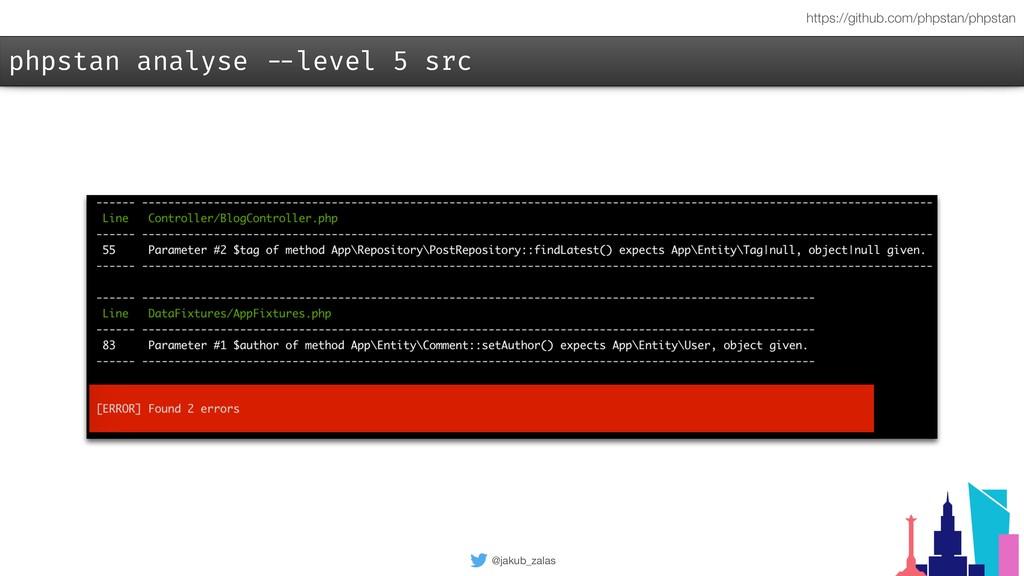 @jakub_zalas phpstan analyse --level 5 src http...