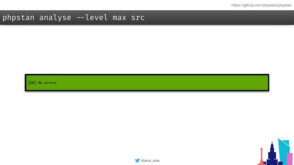 @jakub_zalas phpstan analyse --level max src ht...