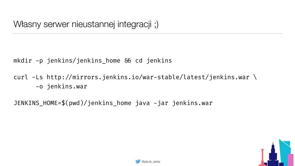 @jakub_zalas Własny serwer nieustannej integrac...