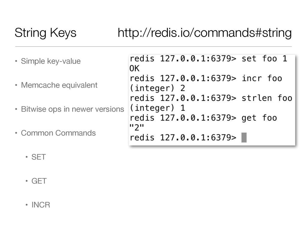 String Keys • Simple key-value  • Memcache equi...
