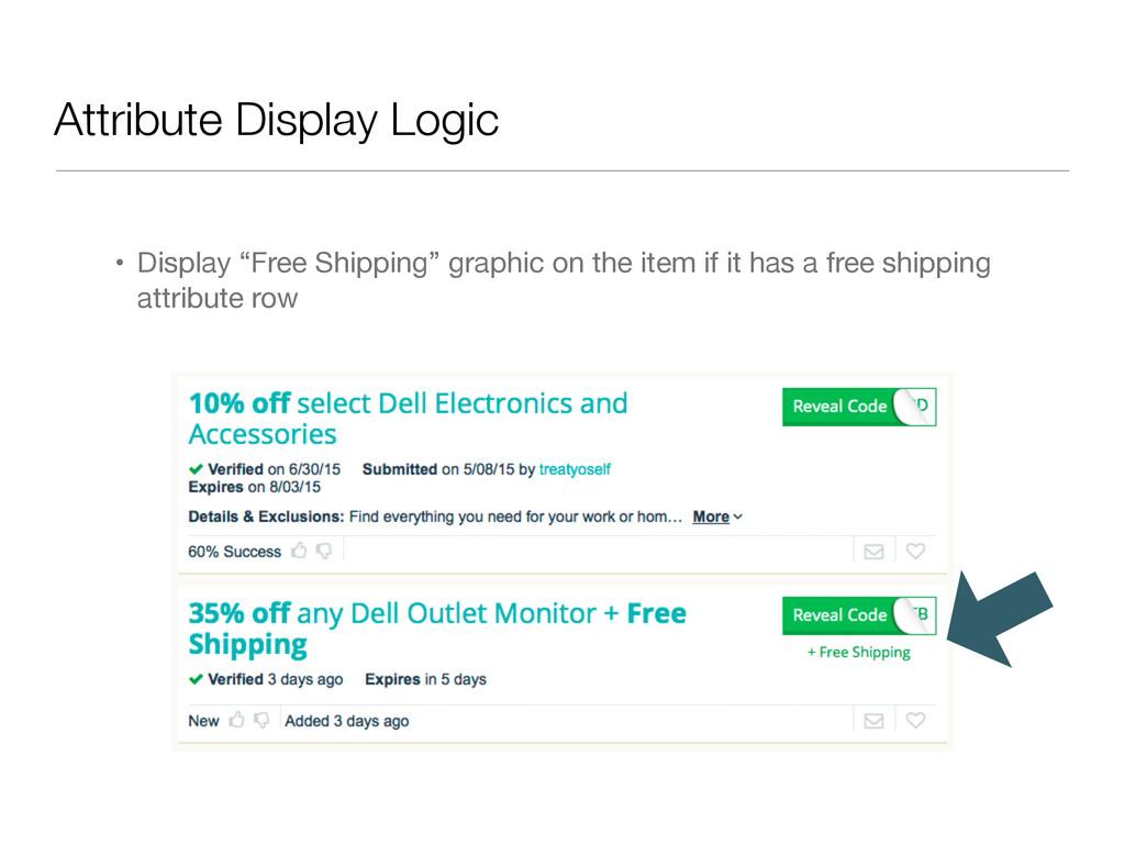 "Attribute Display Logic • Display ""Free Shippin..."