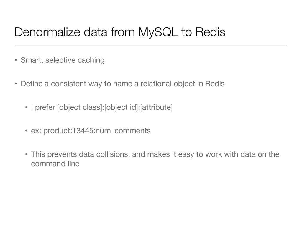 Denormalize data from MySQL to Redis • Smart, s...