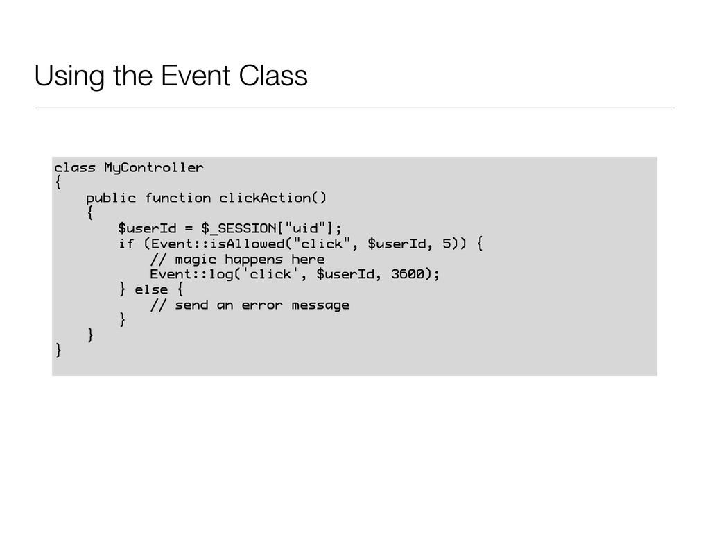 Using the Event Class class MyController { publ...