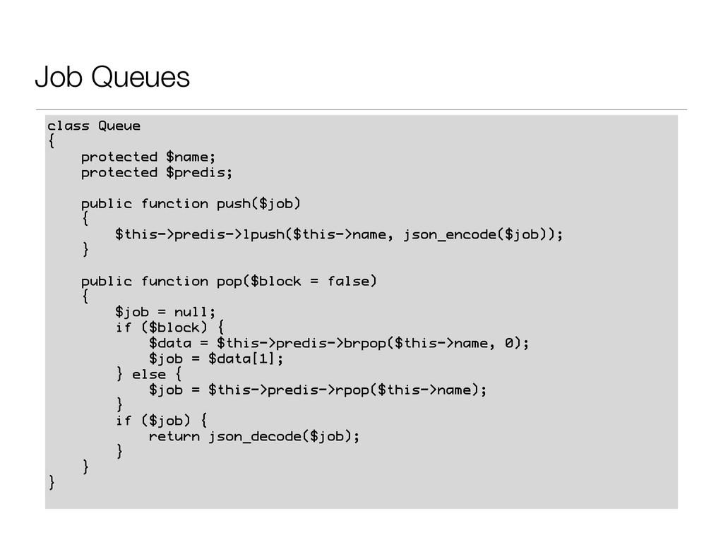 Job Queues class Queue { protected $name; prote...