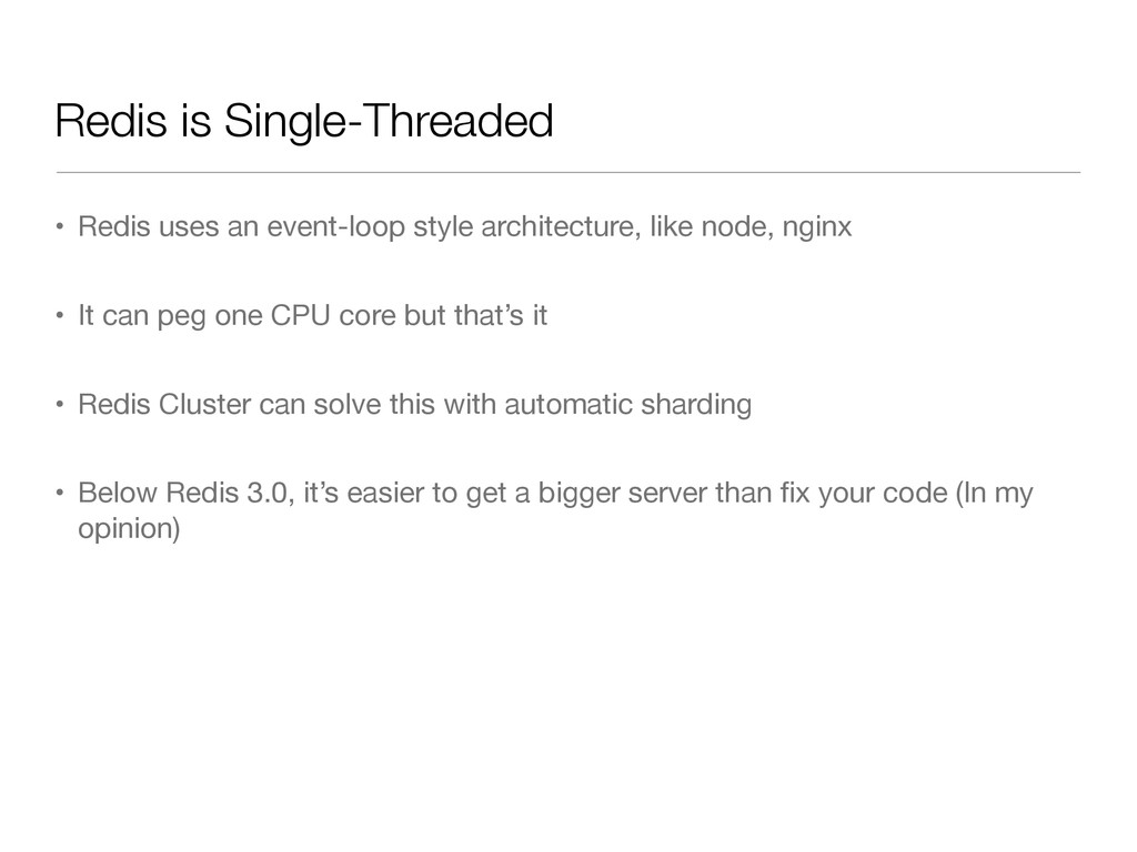 Redis is Single-Threaded • Redis uses an event-...