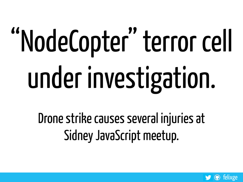 "felixge ""NodeCopter"" terror cell under investig..."