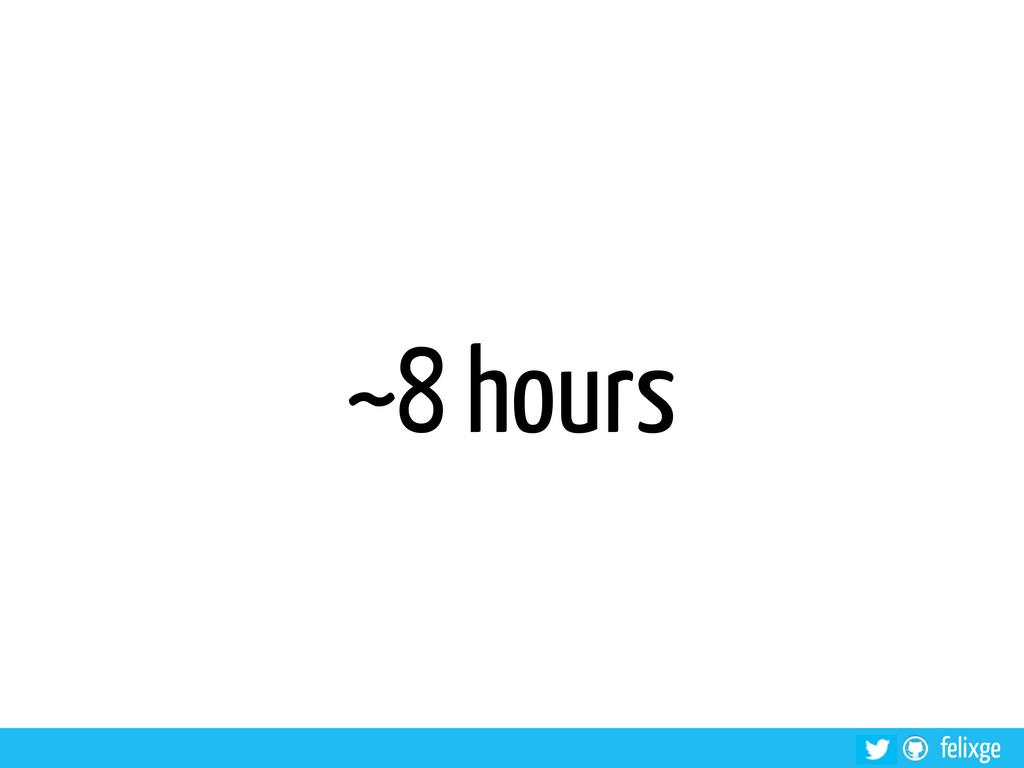 felixge ~8 hours