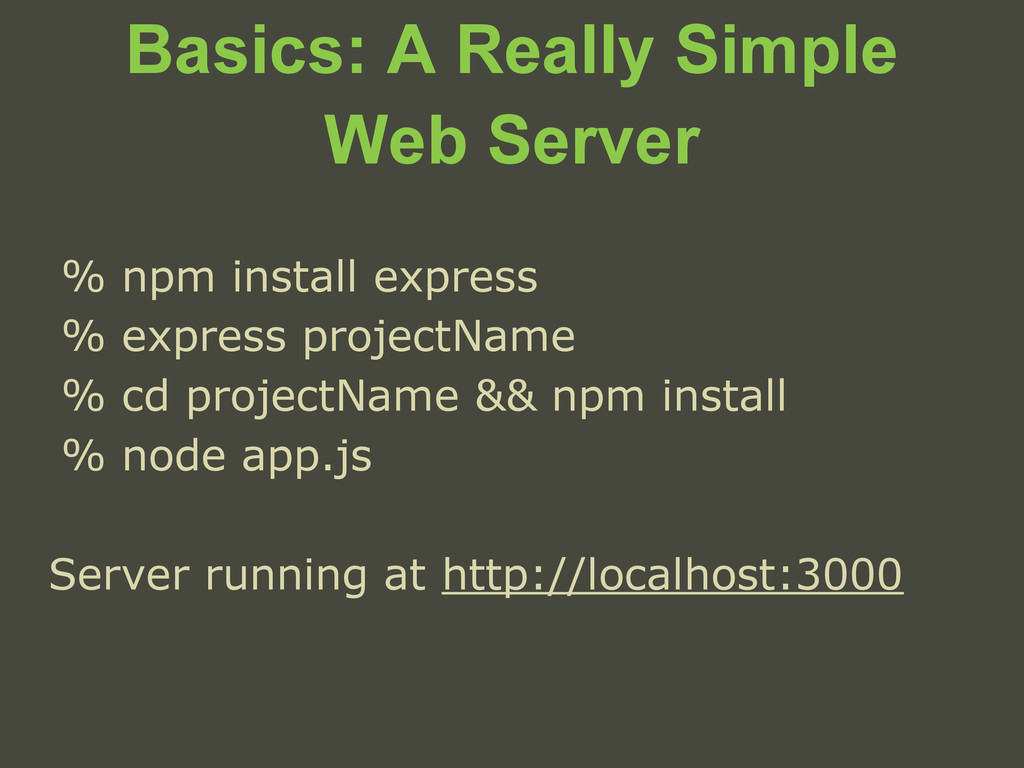 Basics: A Really Simple Web Server % npm instal...