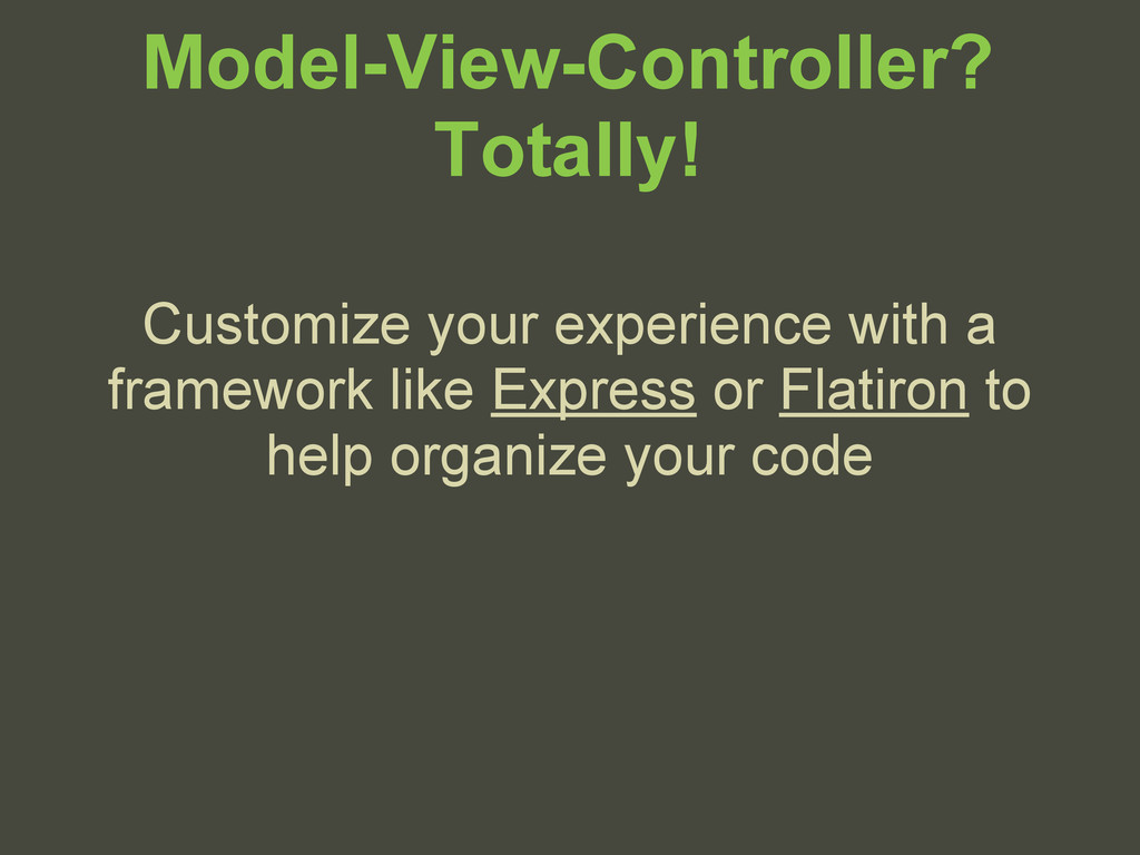 Model-View-Controller? Totally! Customize your ...