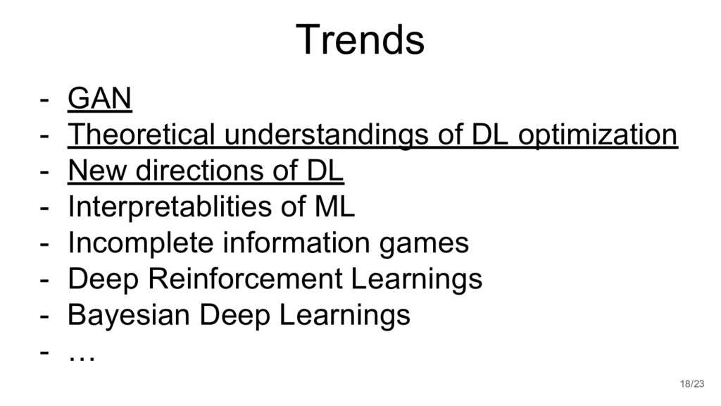 Trends - GAN - Theoretical understandings of DL...