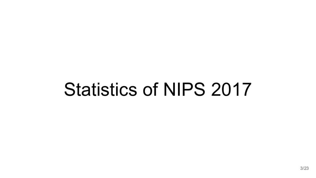 Statistics of NIPS 2017 3/23