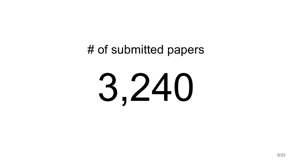 # of submitted papers 3,240 6/23