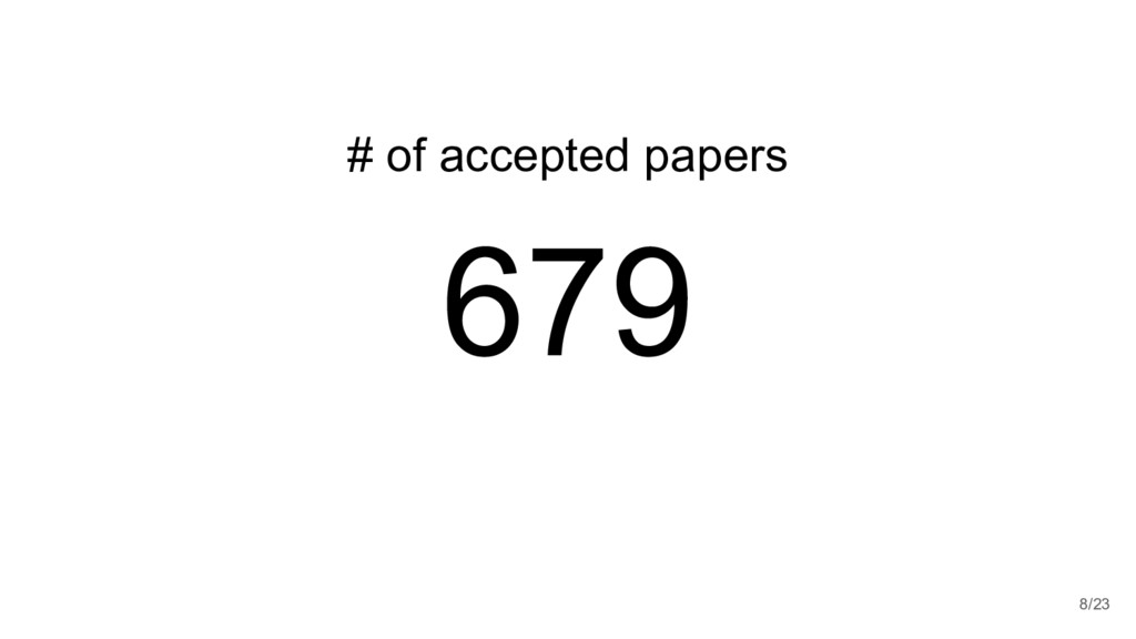 # of accepted papers 679 8/23
