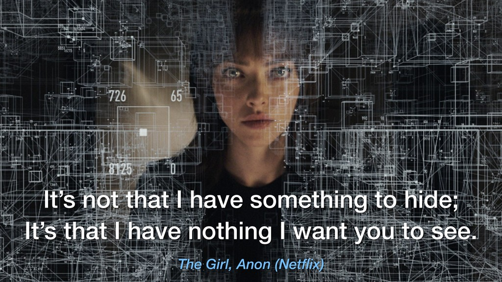 The Girl, Anon (Netflix) It's that I have nothi...