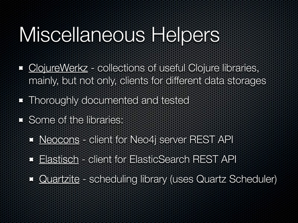 Miscellaneous Helpers ClojureWerkz - collection...