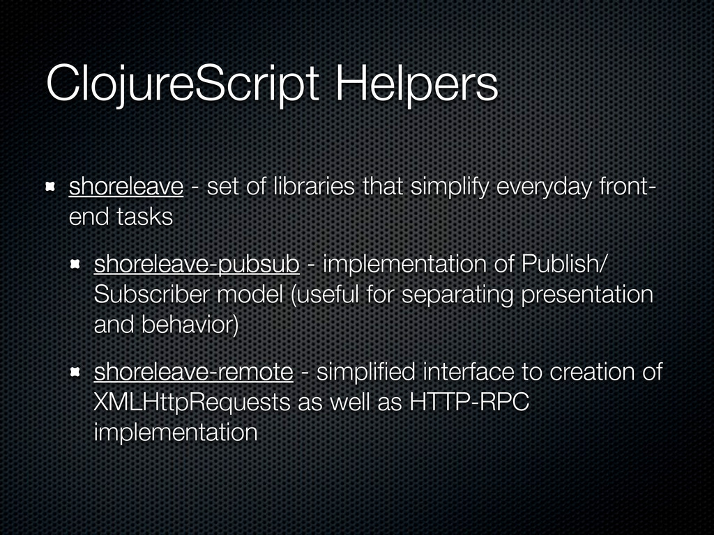 ClojureScript Helpers shoreleave - set of libra...