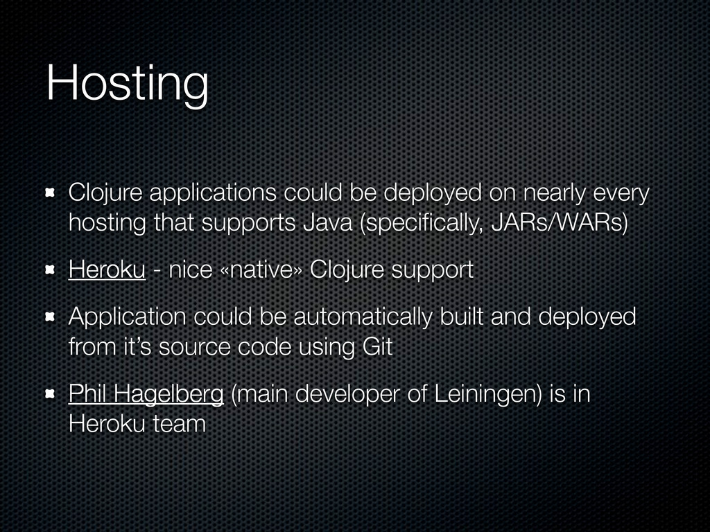 Hosting Clojure applications could be deployed ...