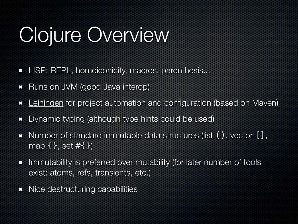 Clojure Overview LISP: REPL, homoiconicity, mac...