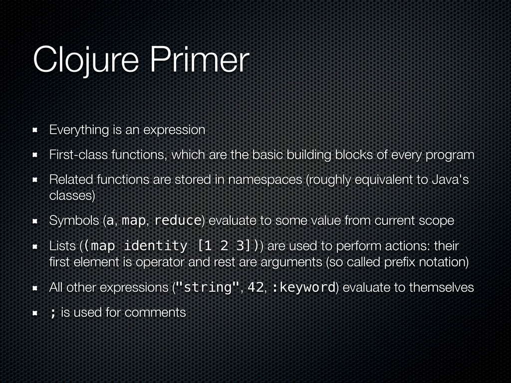 Clojure Primer Everything is an expression Firs...