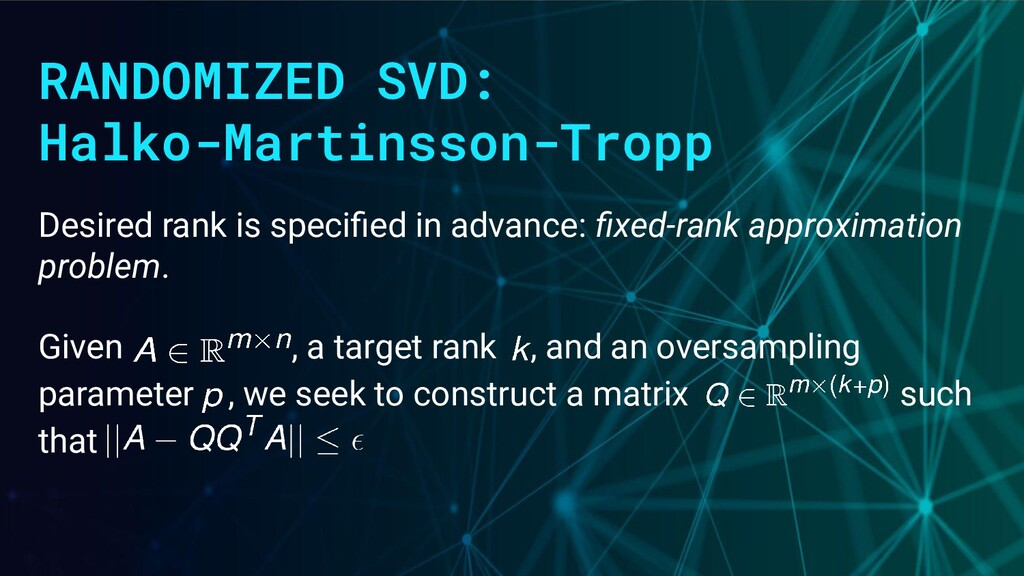 RANDOMIZED SVD: Halko-Martinsson-Tropp Desired ...