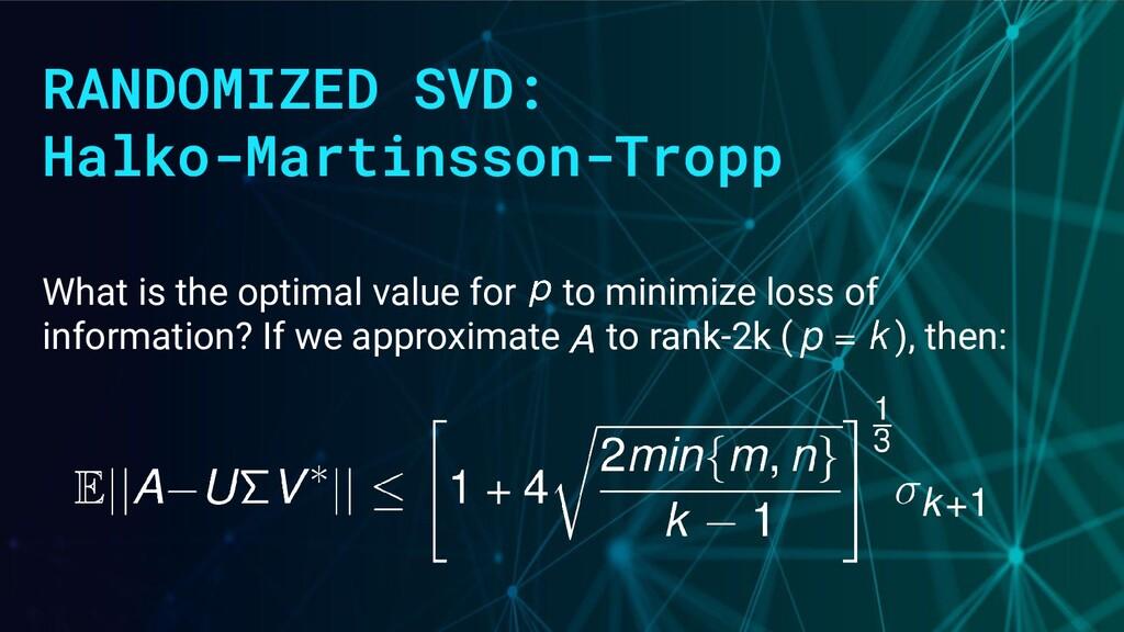 RANDOMIZED SVD: Halko-Martinsson-Tropp What is ...