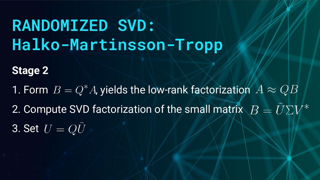 RANDOMIZED SVD: Halko-Martinsson-Tropp Stage 2 ...
