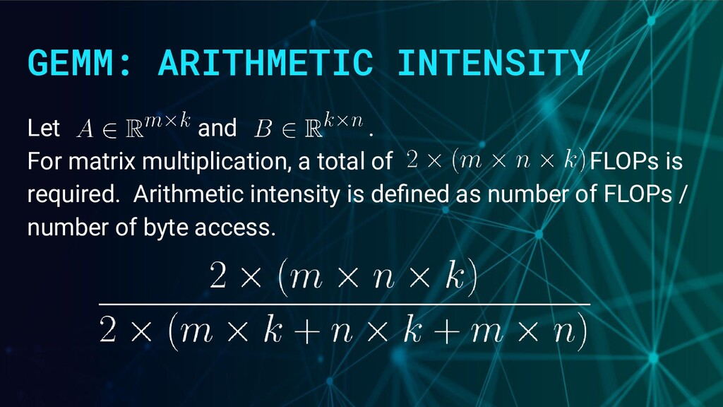 GEMM: ARITHMETIC INTENSITY Let and . For matrix...