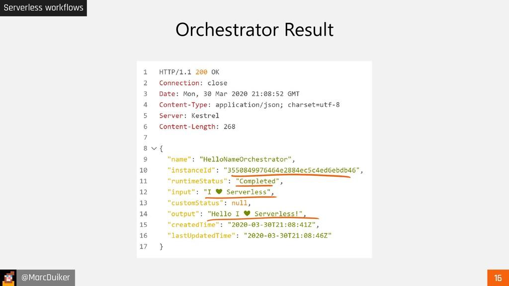 @MarcDuiker Serverless workflows Orchestrator R...