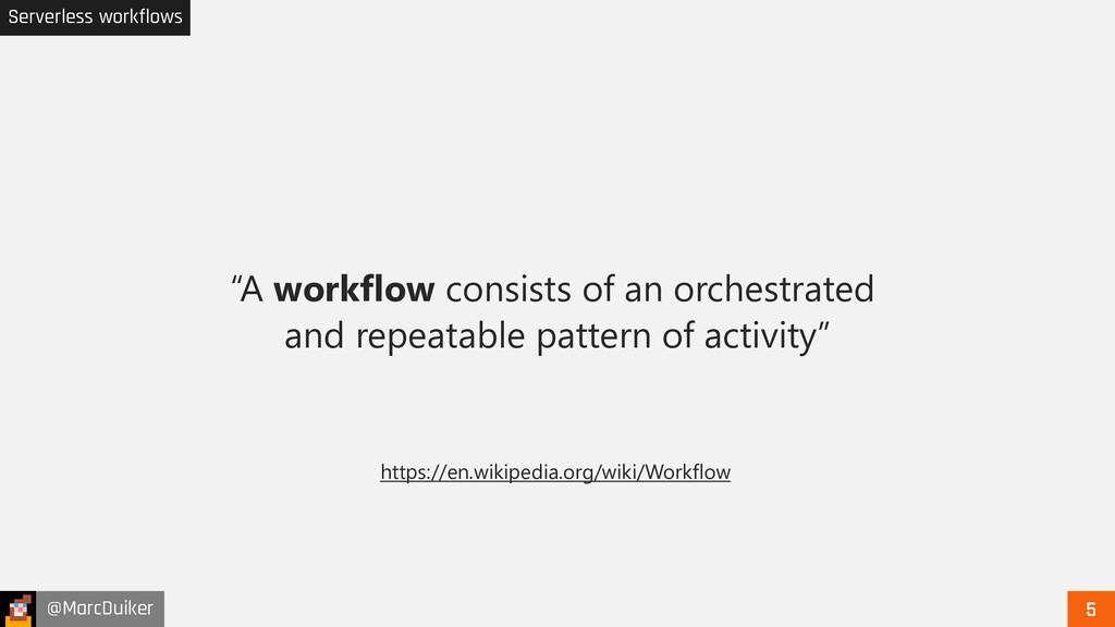 "@MarcDuiker Serverless workflows ""A workflow co..."