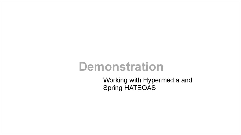 Demonstration Working with Hypermedia and  Spr...