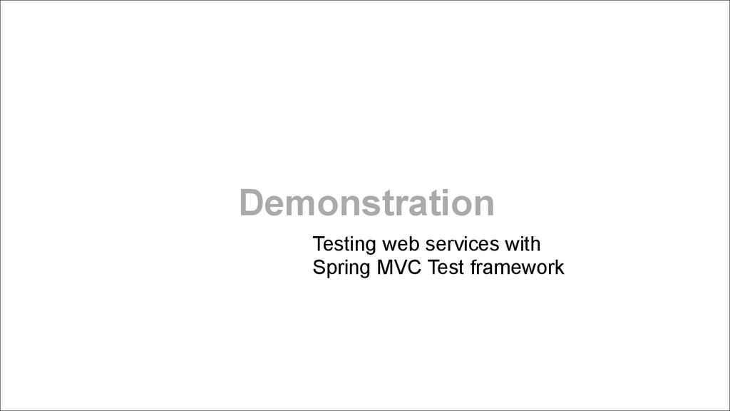 Demonstration Testing web services with  Sprin...