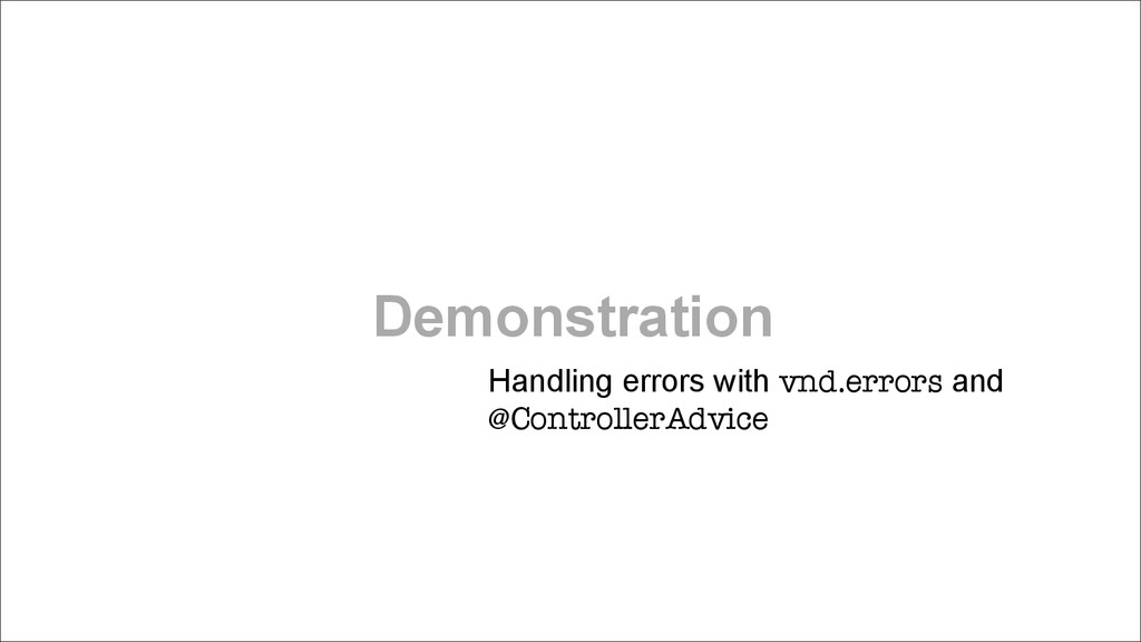 Demonstration Handling errors with vnd.errors a...