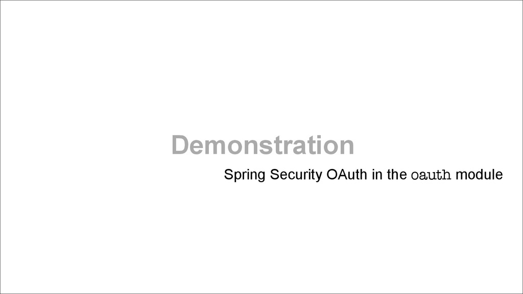 Demonstration Spring Security OAuth in the oaut...