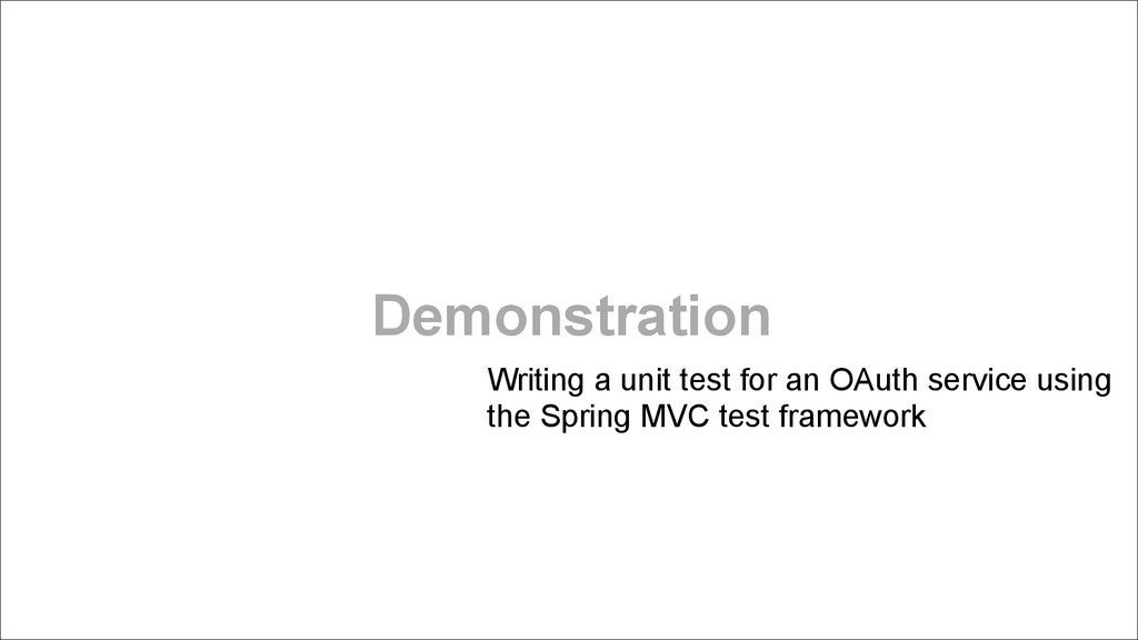 Demonstration Writing a unit test for an OAuth ...