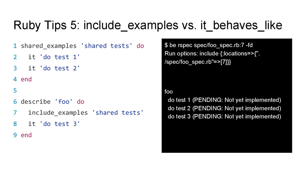 Ruby Tips 5: include_examples vs. it_behaves_li...
