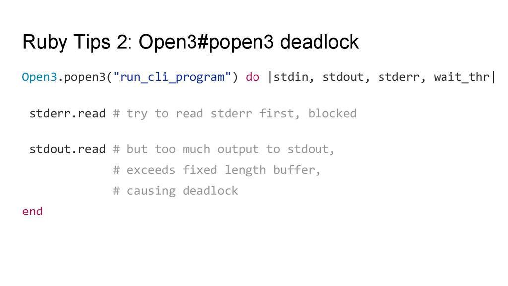 Ruby Tips 2: Open3#popen3 deadlock Open3.popen3...