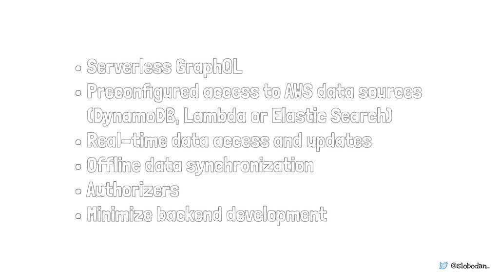 @slobodan_ • Serverless GraphQL • Preconfigured ...