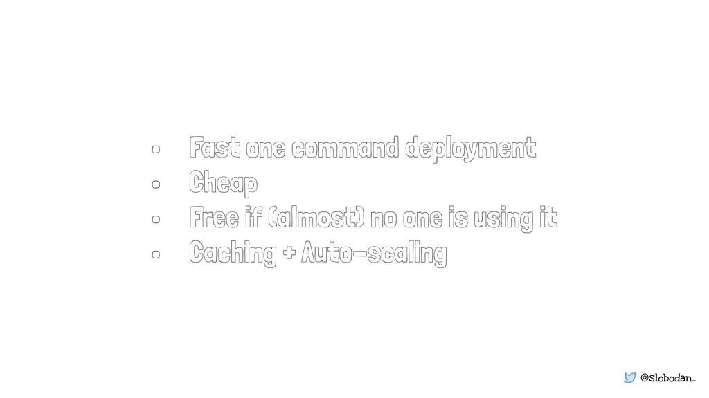 @slobodan_ • Fast one command deployment • Chea...