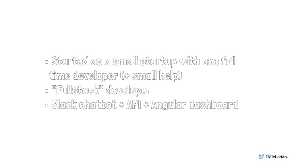 @slobodan_ • Started as a small startup with on...