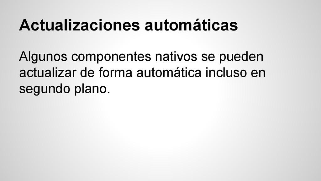 Actualizaciones automáticas Algunos componentes...