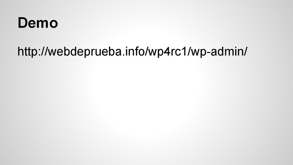 Demo http://webdeprueba.info/wp4rc1/wp-admin/