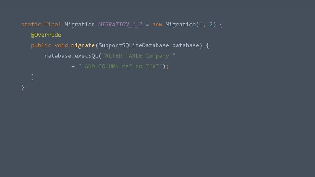 static final Migration MIGRATION_1_2 = new Migr...