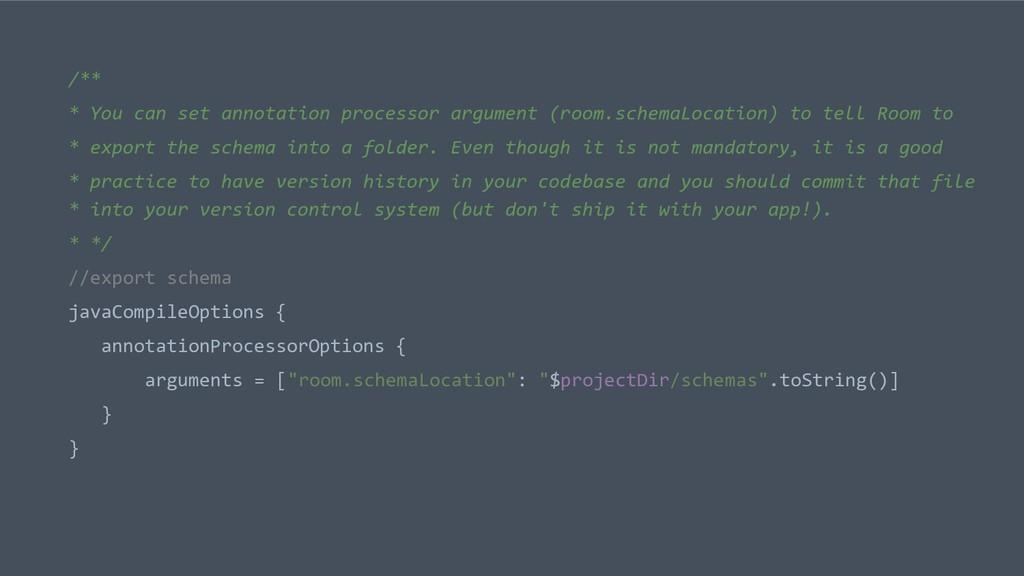 /** * You can set annotation processor argument...