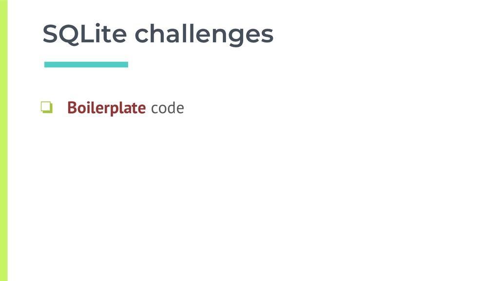 SQLite challenges ❏ Boilerplate code