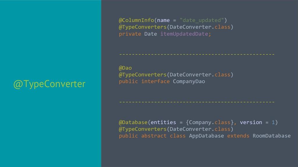 "@TypeConverter @ColumnInfo(name = ""date_updated..."