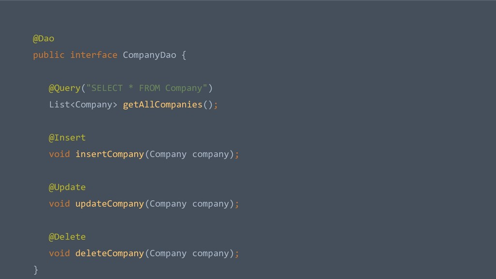 "@Dao public interface CompanyDao { @Query(""SELE..."