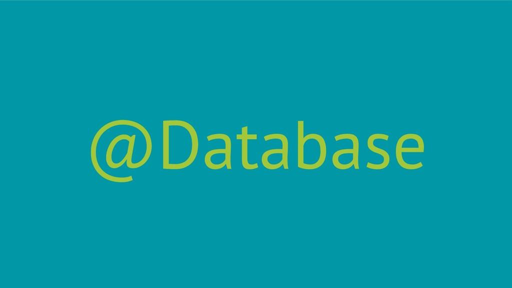 @Database