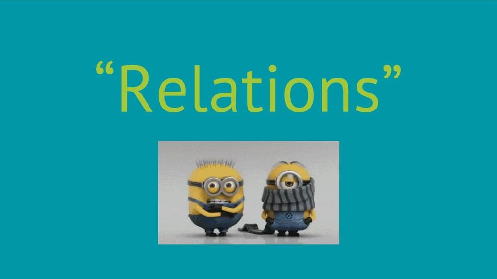 """Relations"""