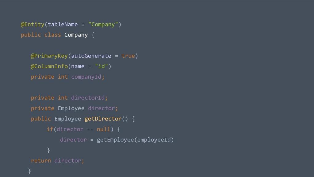 "@Entity(tableName = ""Company"") public class Com..."